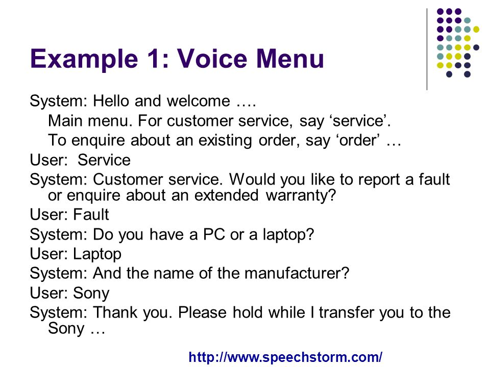 Example 1: Voice Menu System: Hello and welcome ….