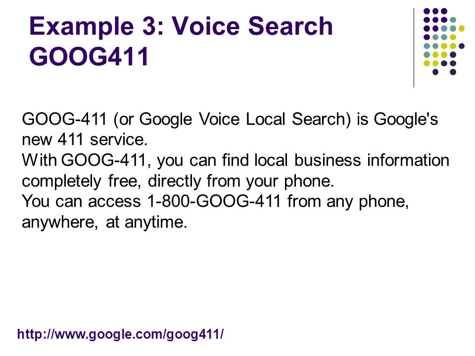 Example 3: Voice Search GOOG411