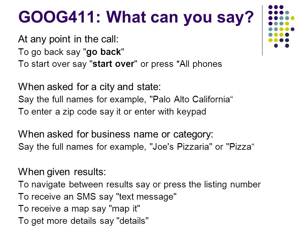 GOOG411: What can you say At any point in the call: