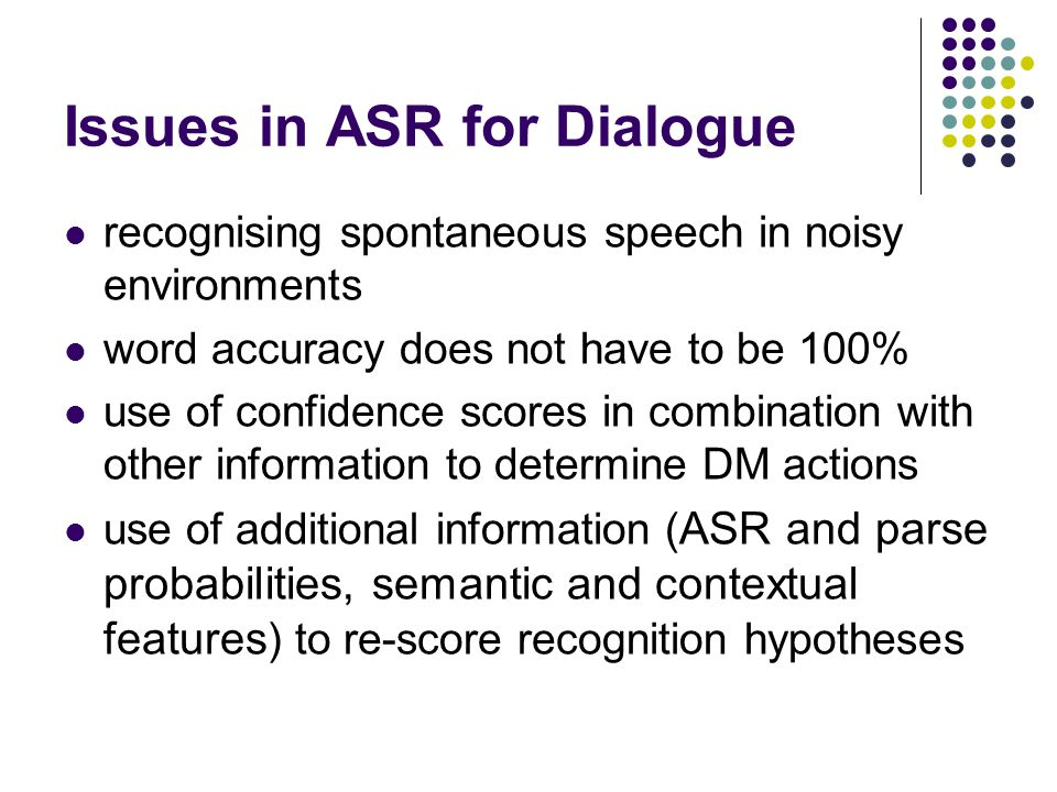 Issues in ASR for Dialogue