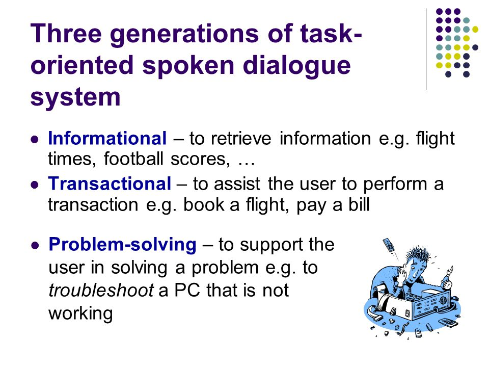 Three generations of task-oriented spoken dialogue system