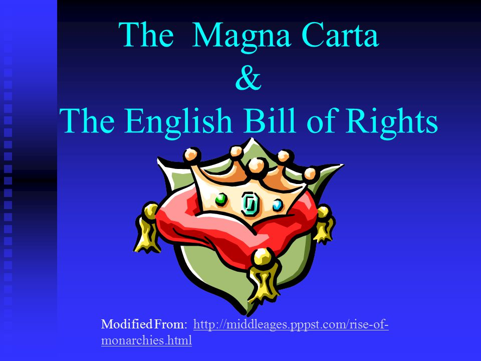 The Magna Carta & The English Bill of Rights