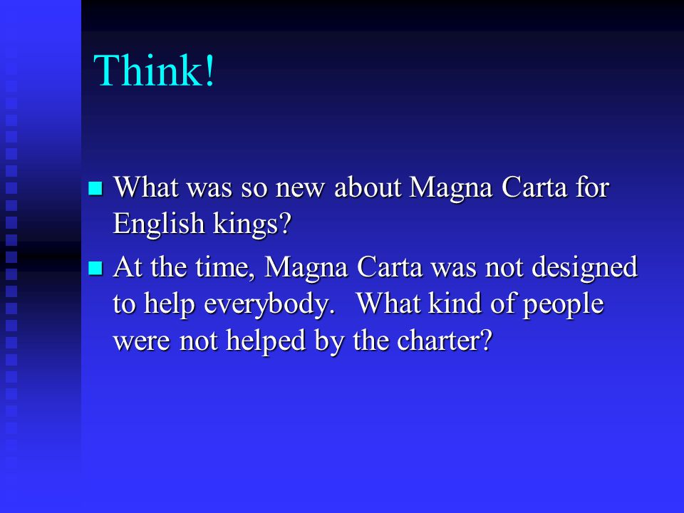 Think! What was so new about Magna Carta for English kings