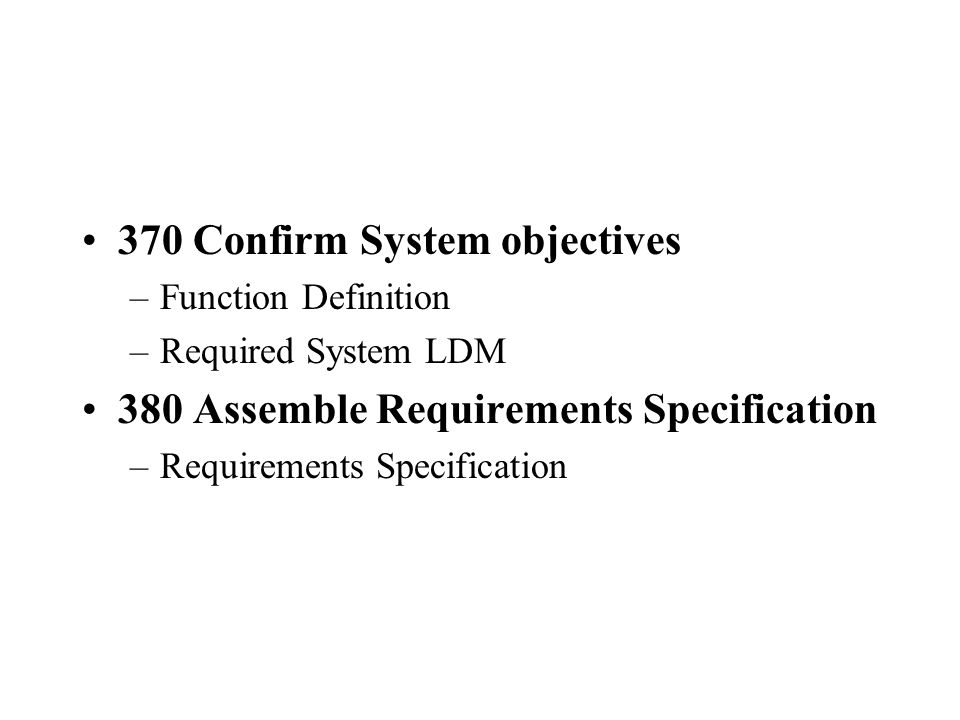 370 Confirm System objectives