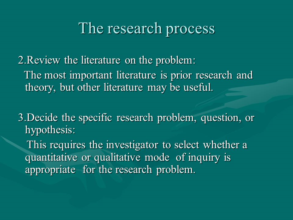 The research process 2.Review the literature on the problem: