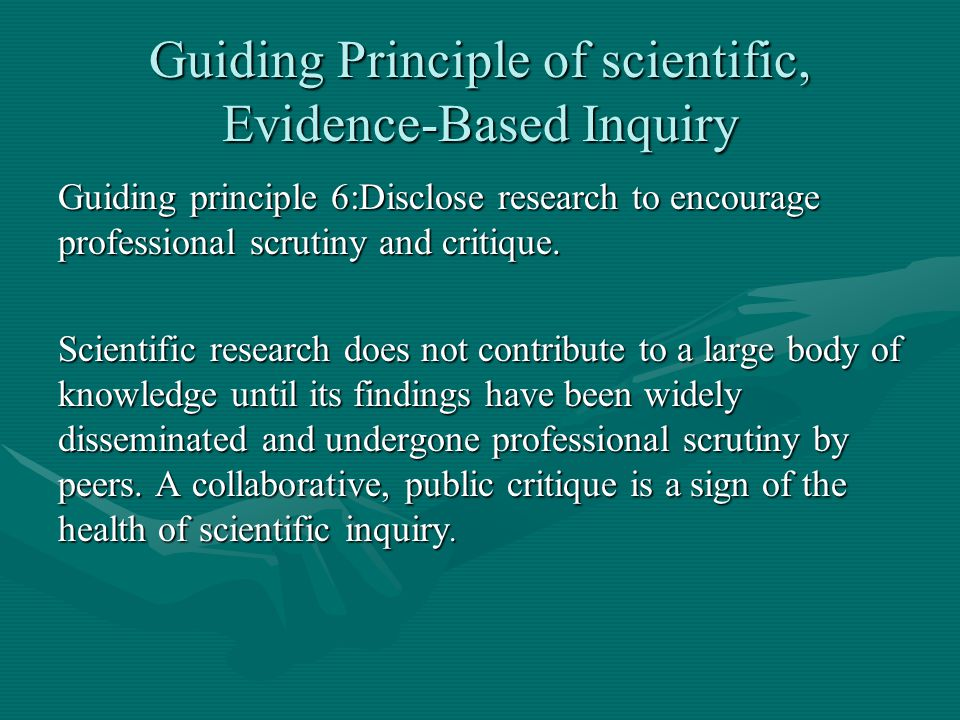 Guiding Principle of scientific, Evidence-Based Inquiry