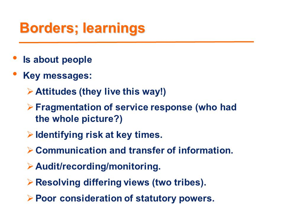 Borders; learnings Is about people Key messages:
