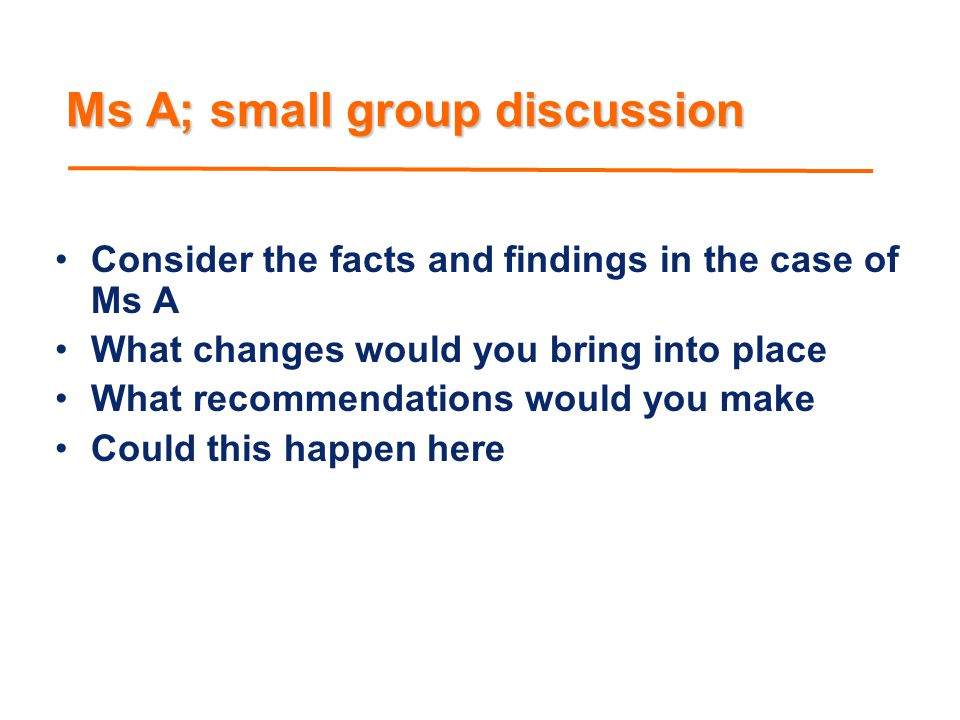 Ms A; small group discussion