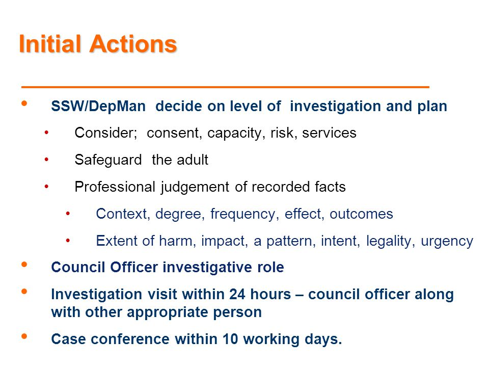 Initial Actions SSW/DepMan decide on level of investigation and plan