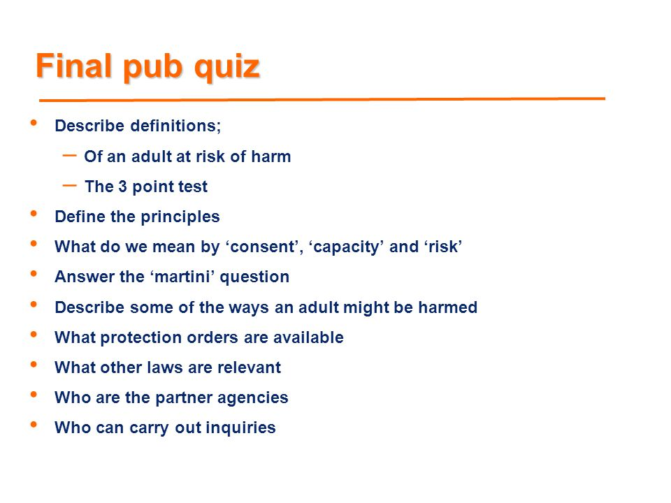 Final pub quiz Describe definitions; Of an adult at risk of harm
