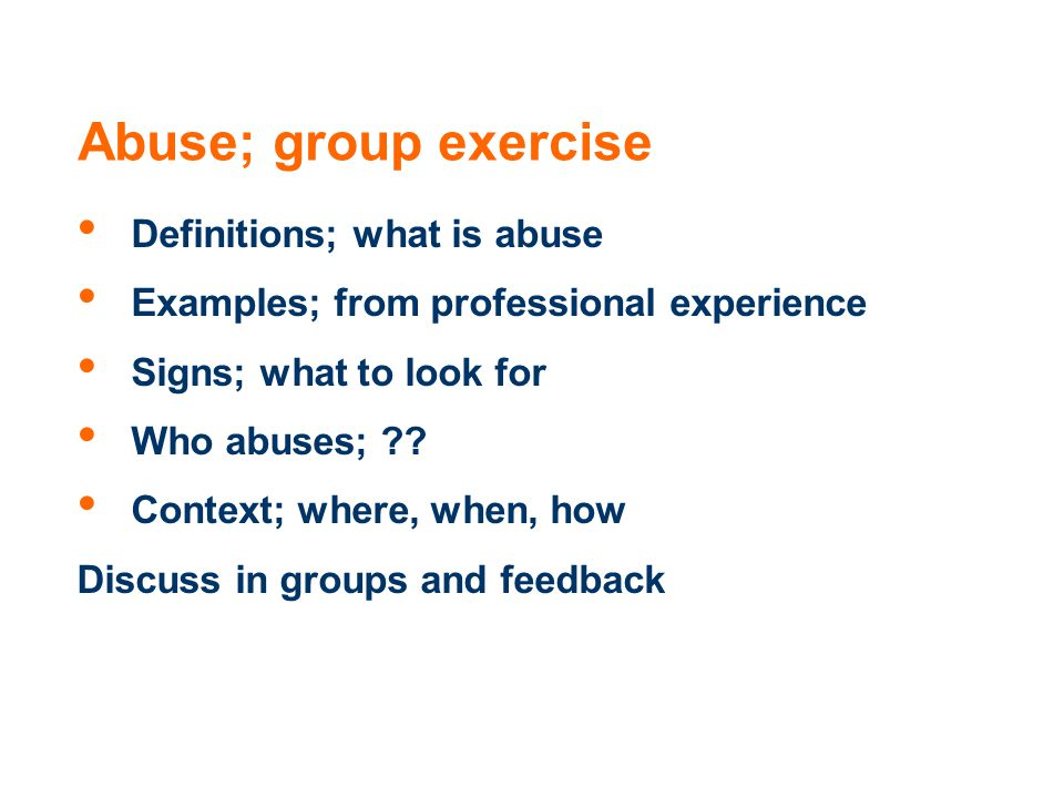 Abuse; group exercise Definitions; what is abuse
