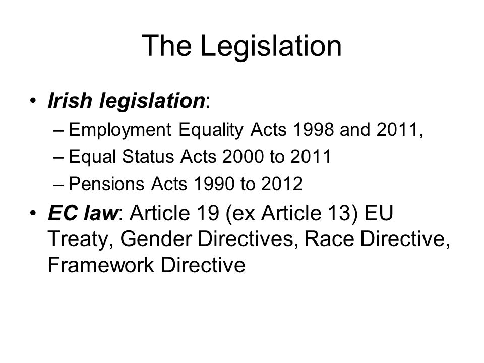 The Legislation Irish legislation: