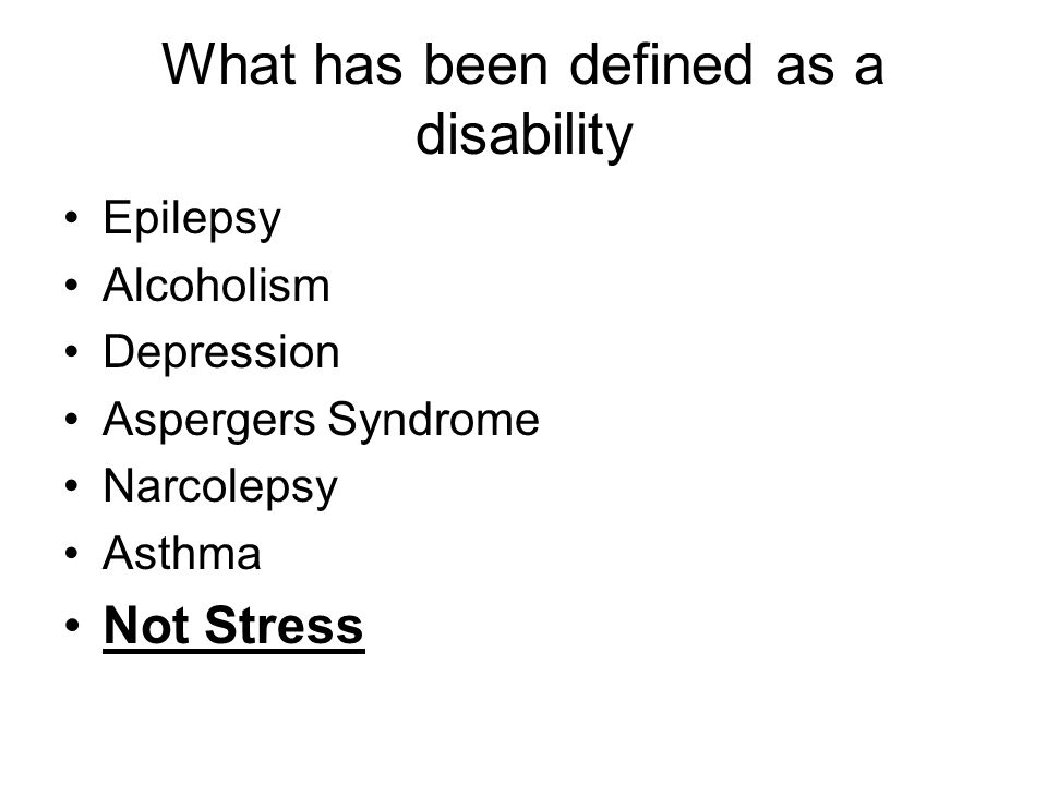 What has been defined as a disability