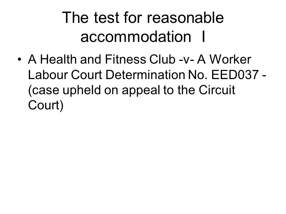 The test for reasonable accommodation I