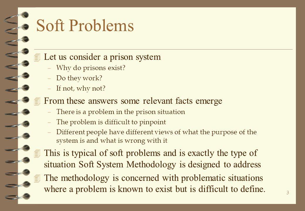 Soft Problems Let us consider a prison system