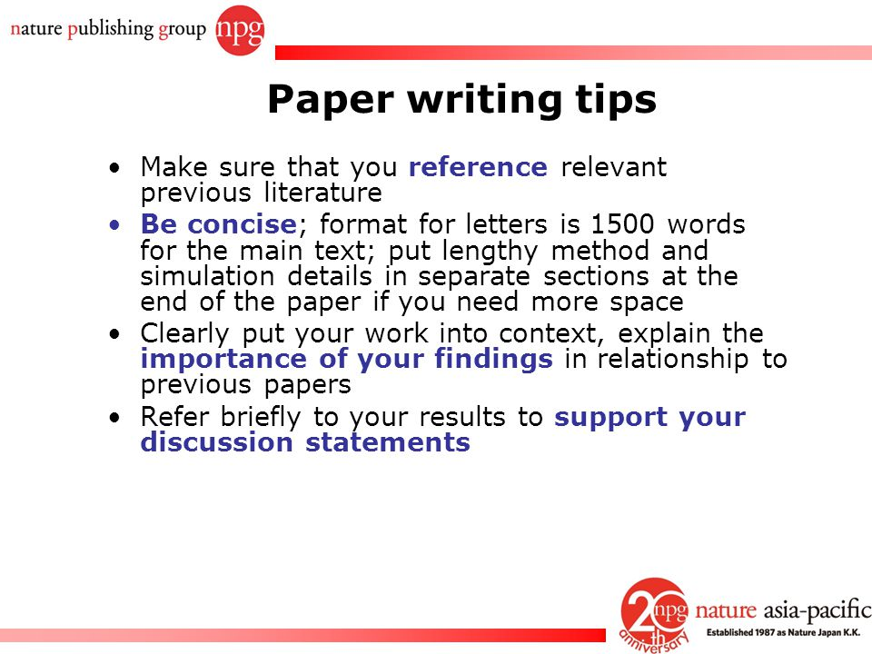 Paper writing tips Make sure that you reference relevant previous literature.
