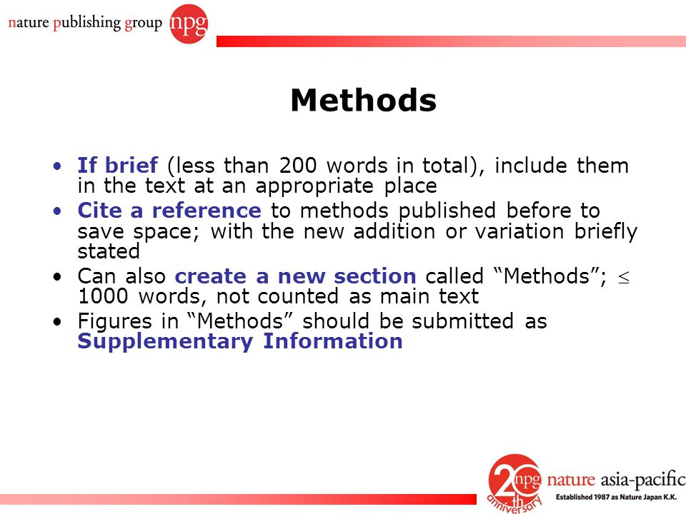 Methods If brief (less than 200 words in total), include them in the text at an appropriate place.