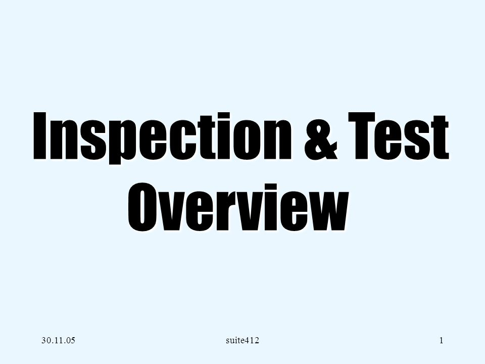 Inspection & Test Overview 30.11.05 suite412