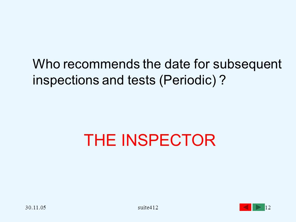 THE INSPECTOR Who recommends the date for subsequent