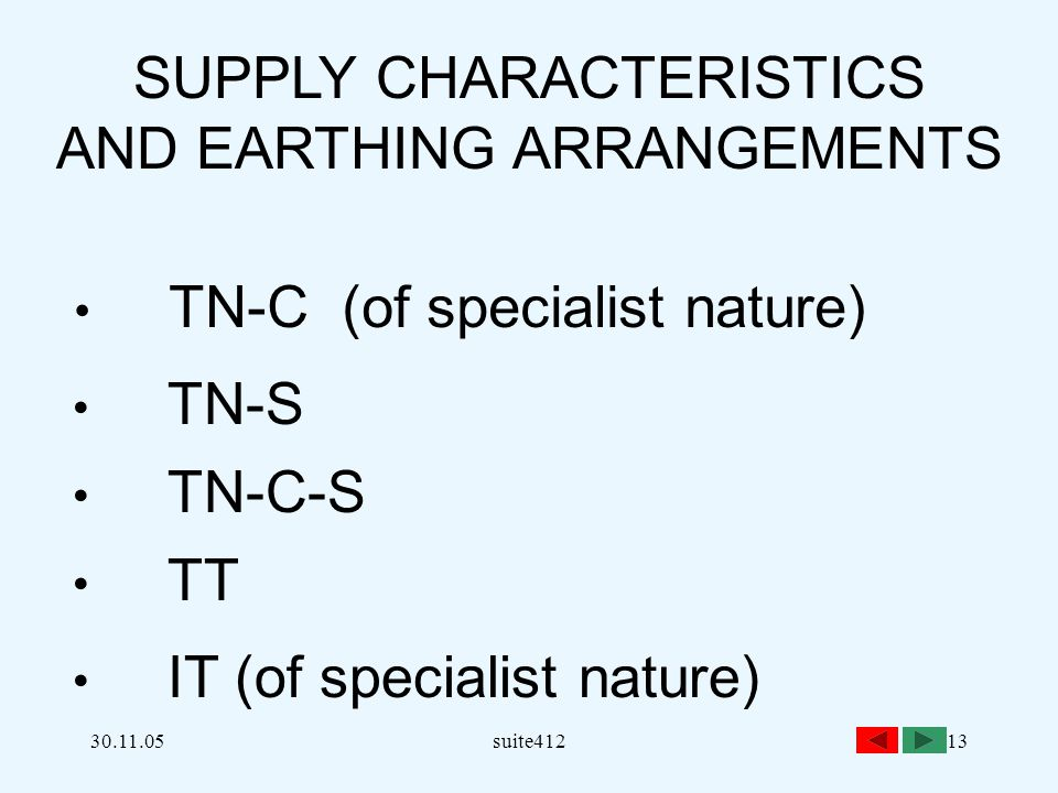 SUPPLY CHARACTERISTICS AND EARTHING ARRANGEMENTS