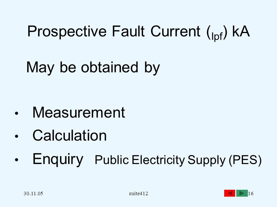 Prospective Fault Current (Ipf) kA