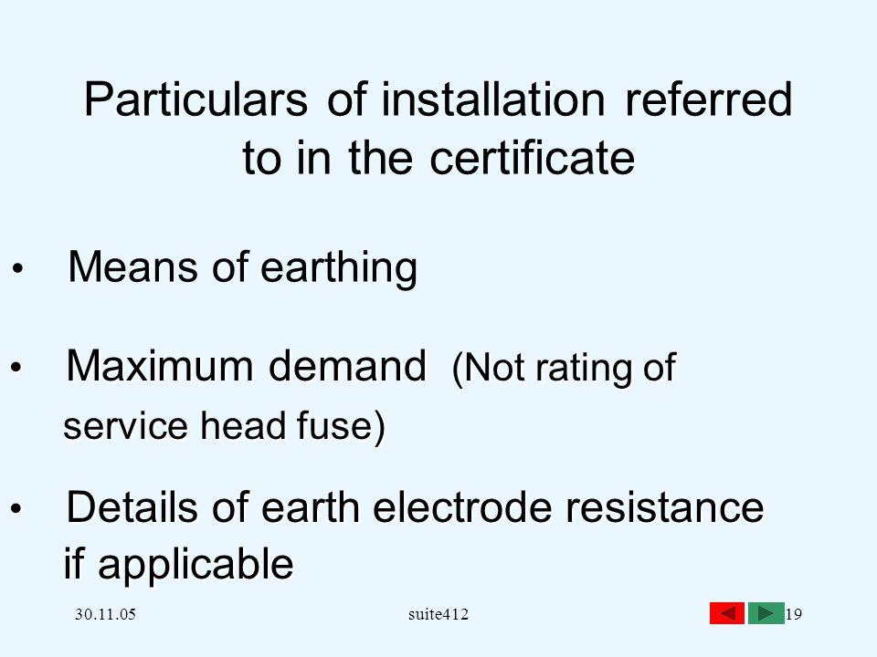 Particulars of installation referred