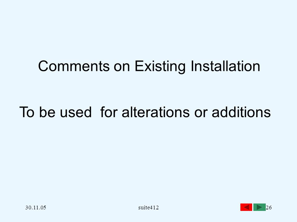 Comments on Existing Installation
