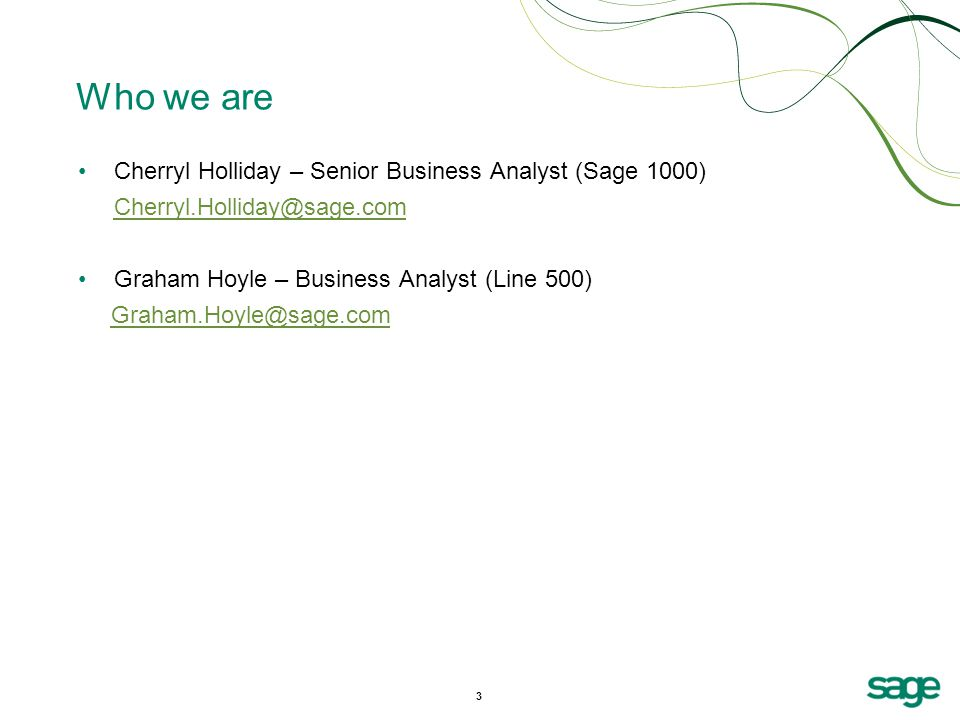 Who we are Cherryl Holliday – Senior Business Analyst (Sage 1000)