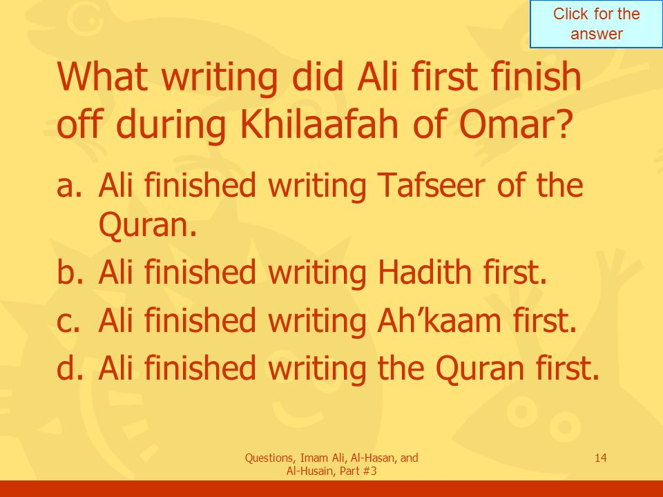 What writing did Ali first finish off during Khilaafah of Omar