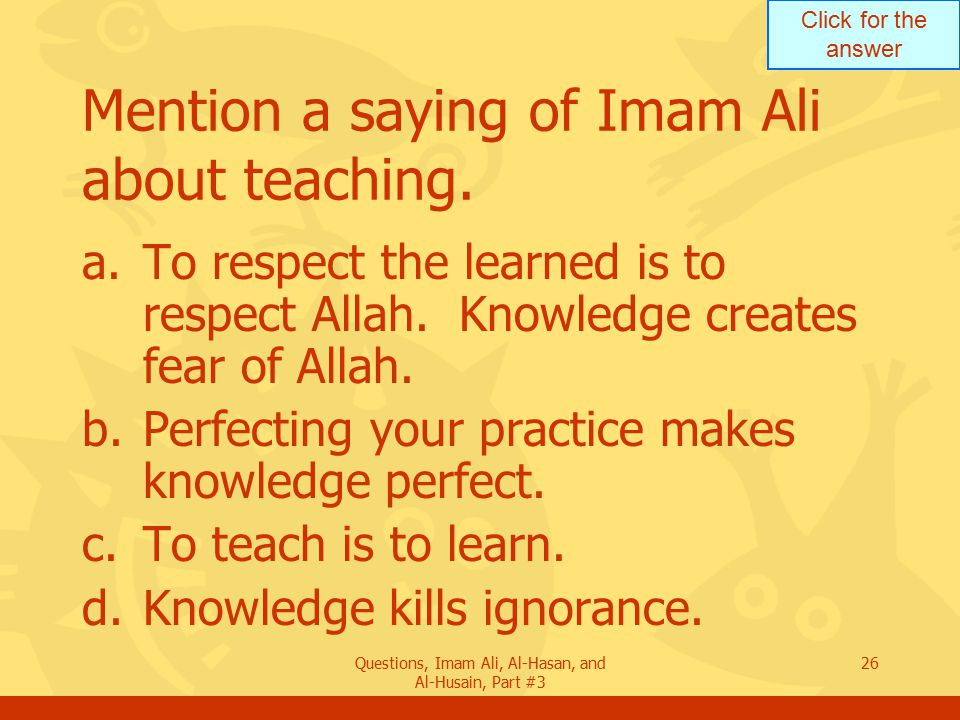 Mention a saying of Imam Ali about teaching.
