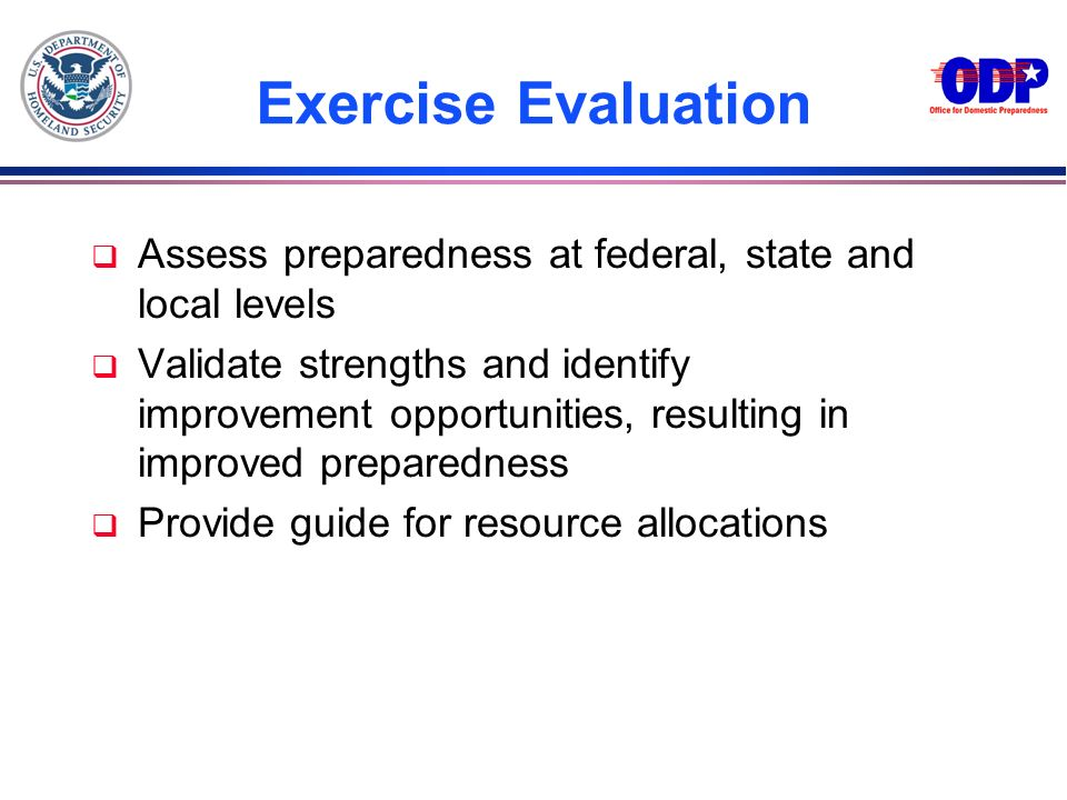 3/22/2017Exercise Evaluation. Assess preparedness at federal, state and local levels.