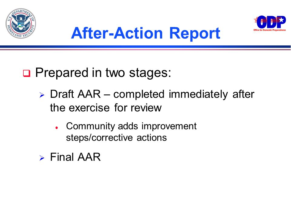 After-Action Report Prepared in two stages: