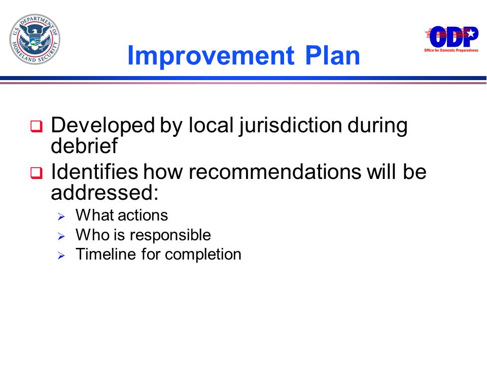 Improvement Plan Developed by local jurisdiction during debrief