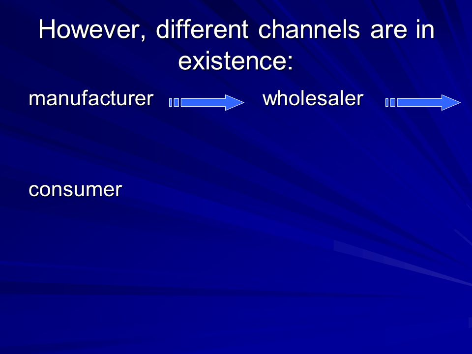However, different channels are in existence:
