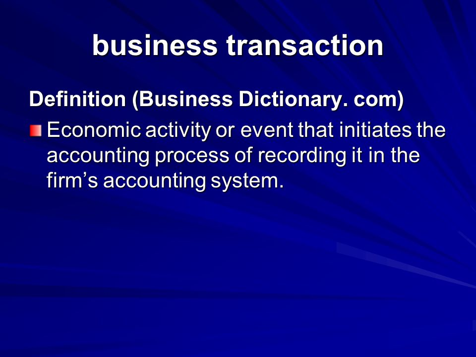 business transaction Definition (Business Dictionary. com)