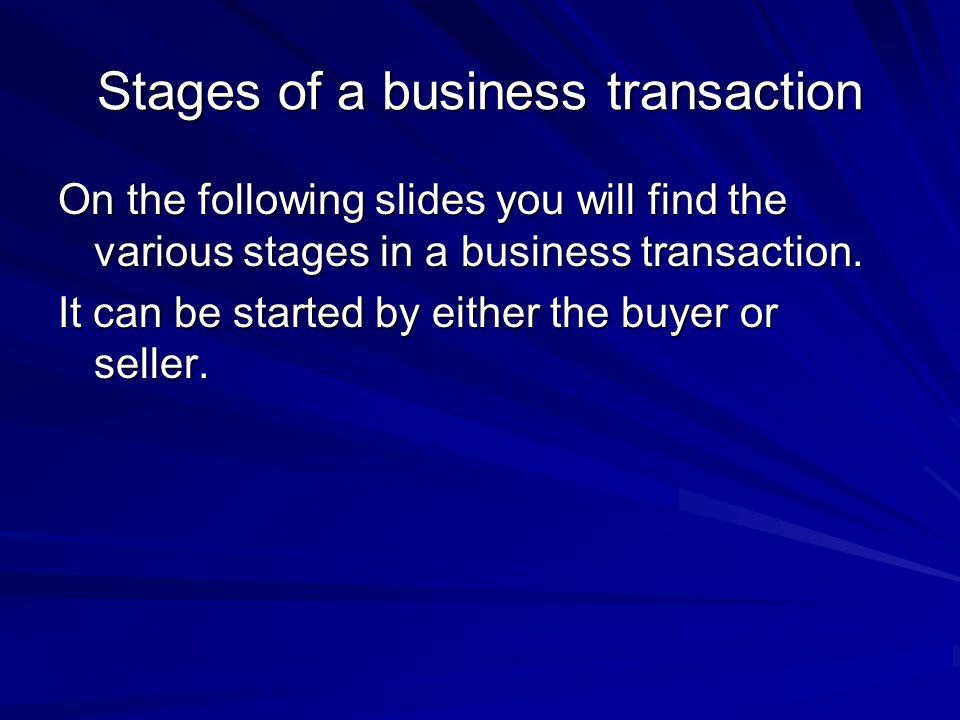 Stages of a business transaction