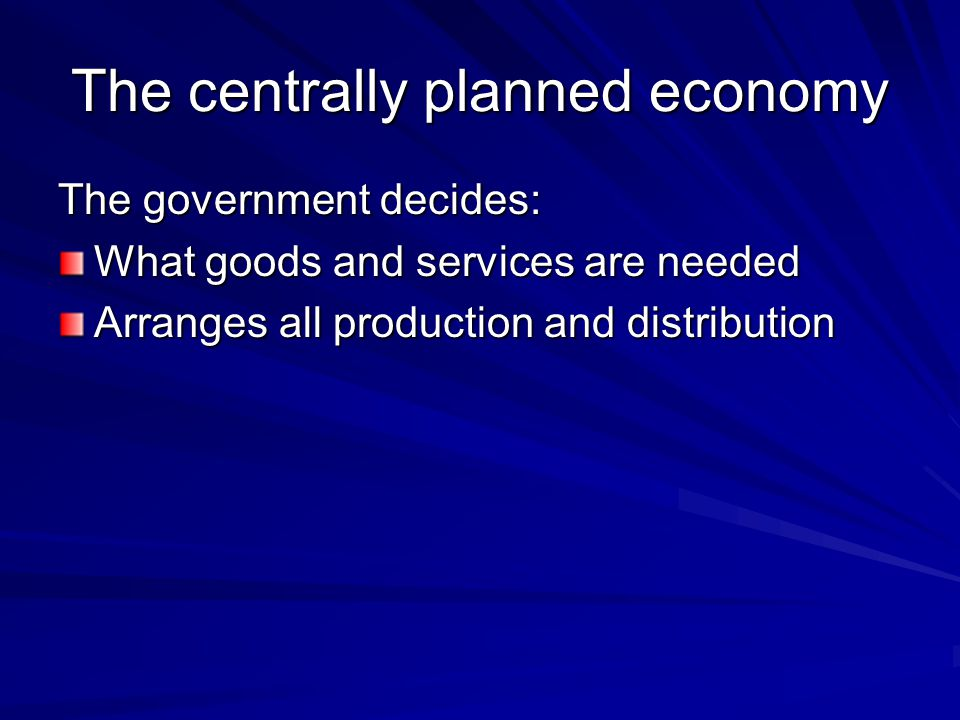 The centrally planned economy