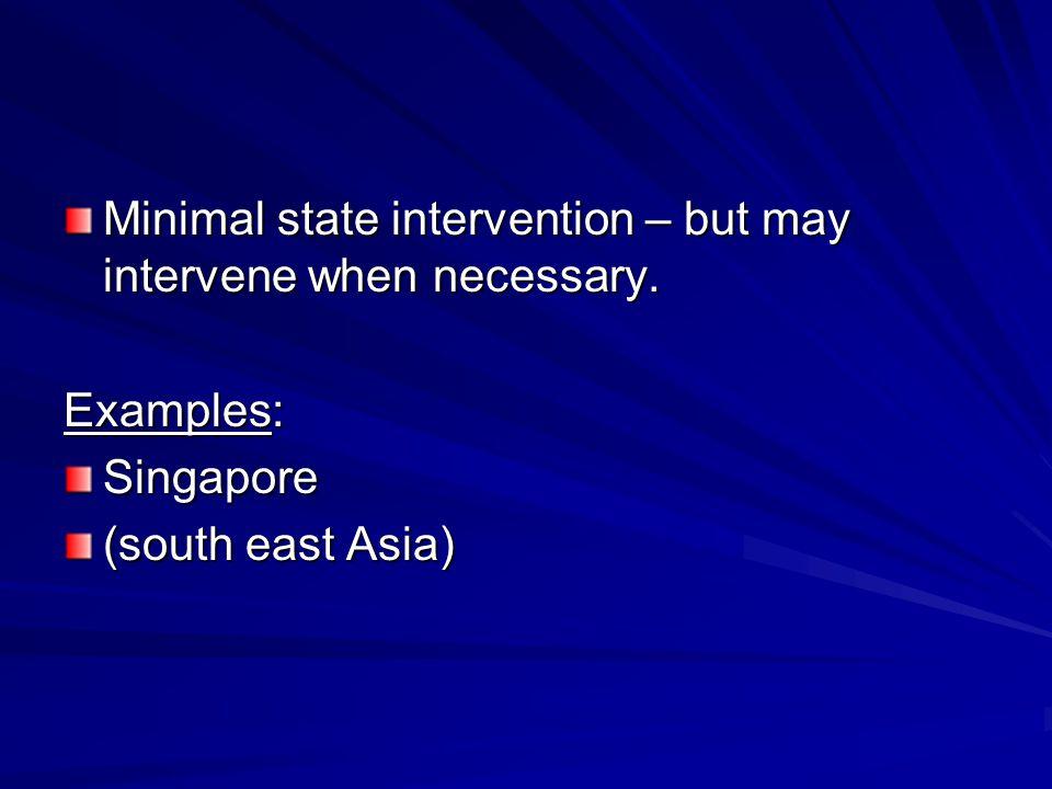 Minimal state intervention – but may intervene when necessary.