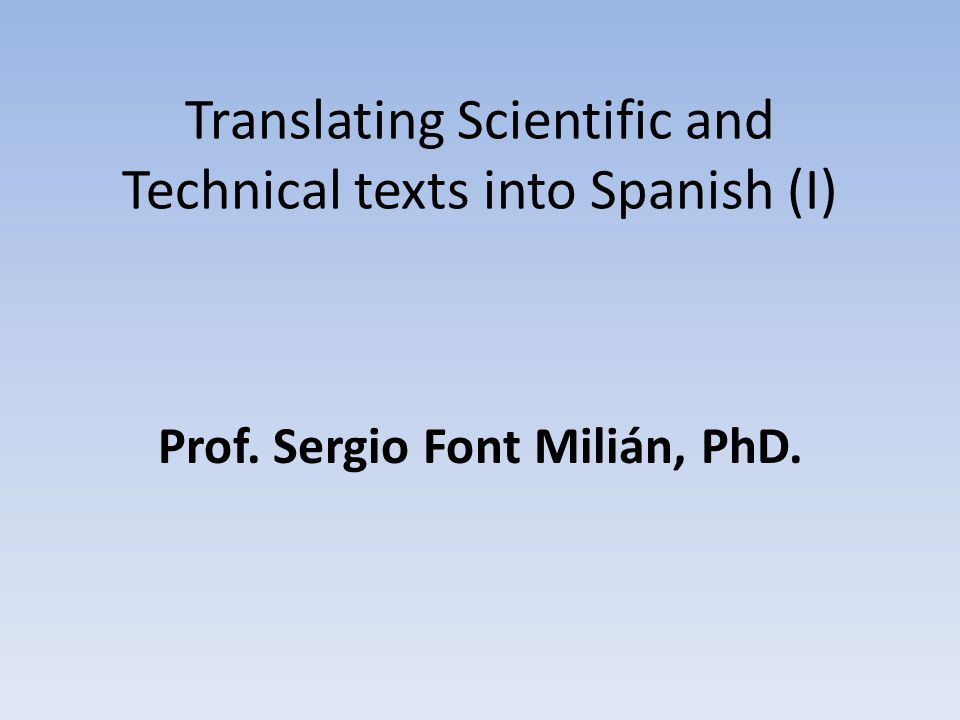 Translating Scientific and Technical texts into Spanish (I)