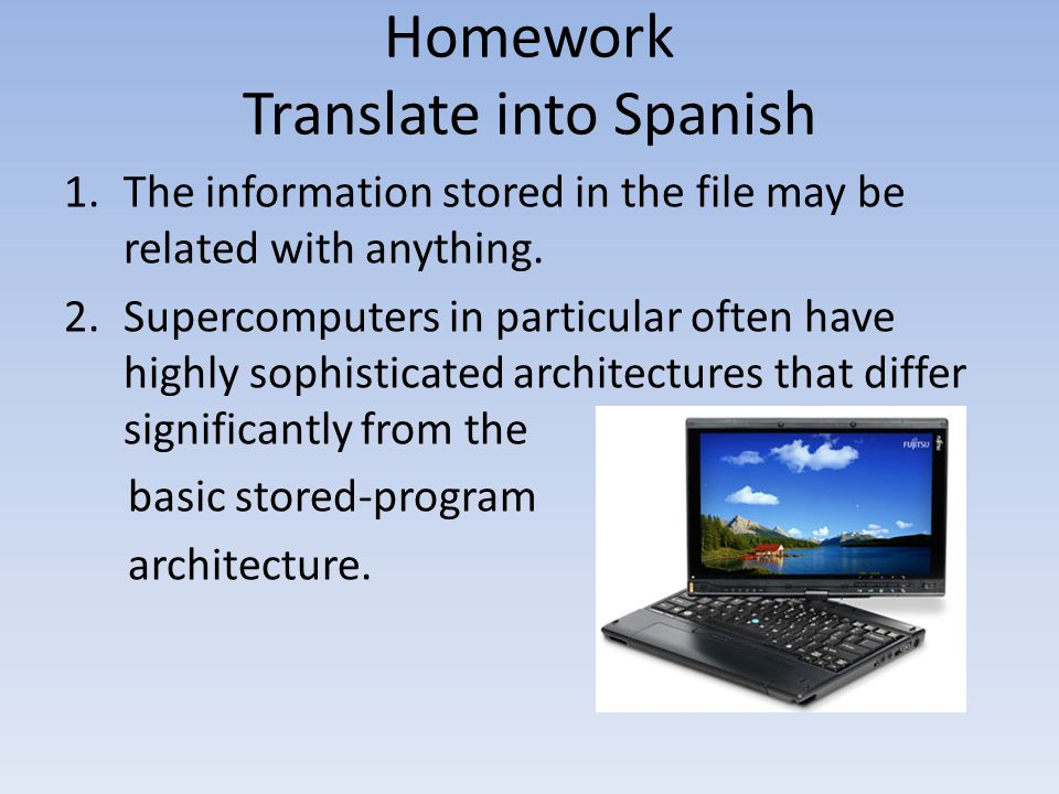 Homework Translate into Spanish
