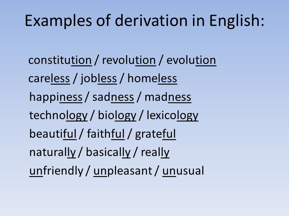 Examples of derivation in English: