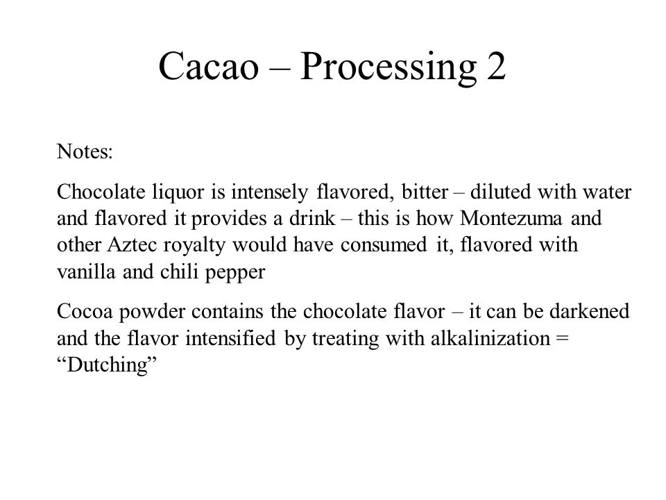 Cacao – Processing 2 Notes: