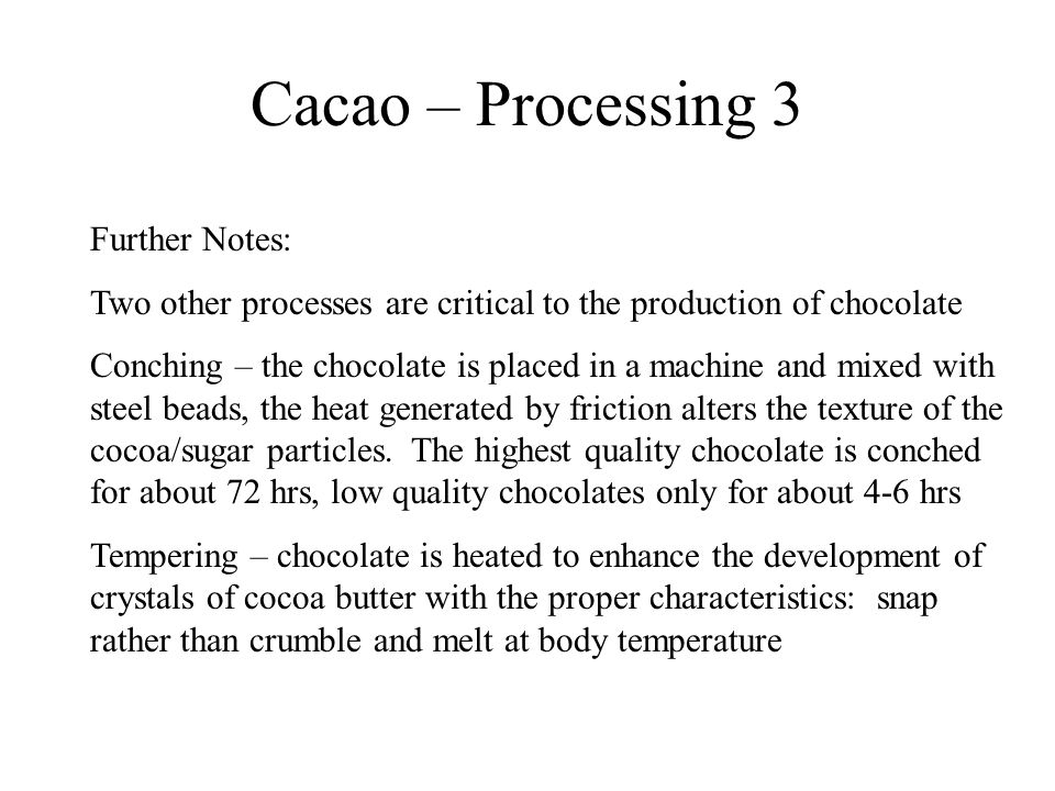 Cacao – Processing 3 Further Notes: