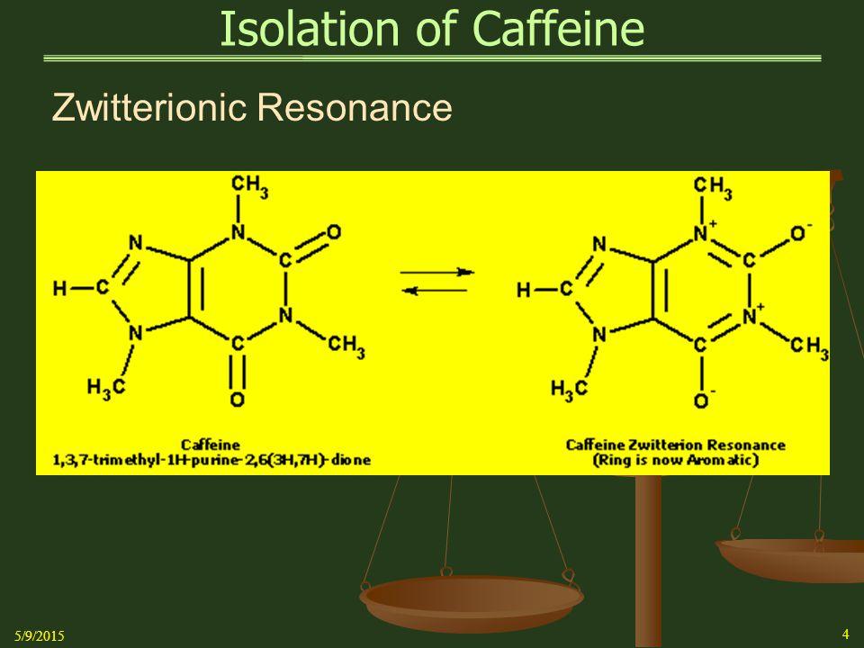 Isolation of Caffeine Zwitterionic Resonance 4/15/2017