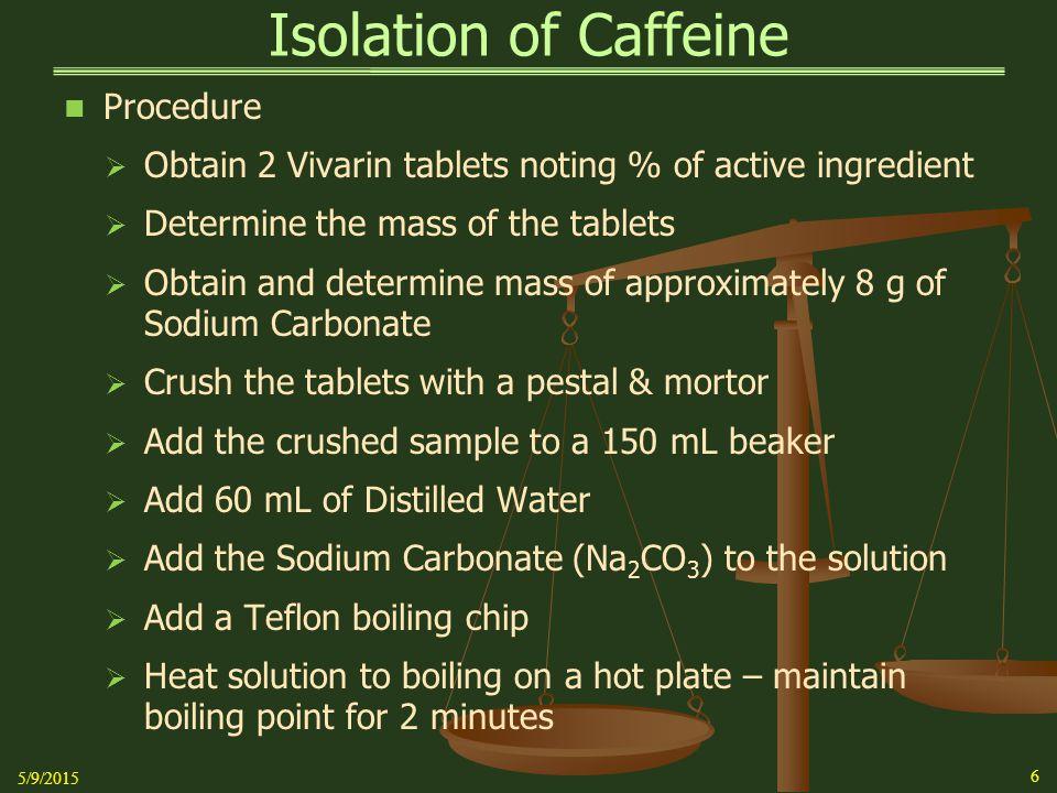 Isolation of Caffeine Procedure