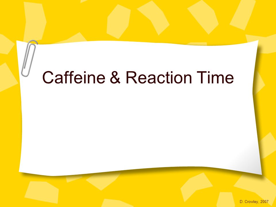 caffeine and reaction time Some time ago, we published a short post about the possibility of allergic reactions to caffeine.
