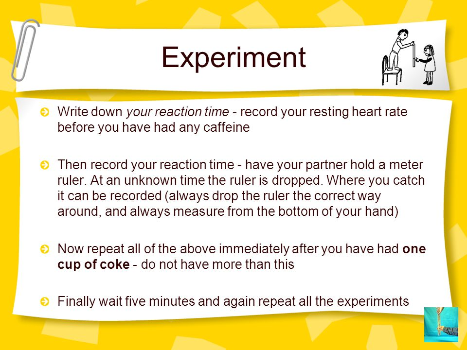 caffeine ruler reaction time test Describes how to make your own reaction timer to test your reaction time using just a ruler.