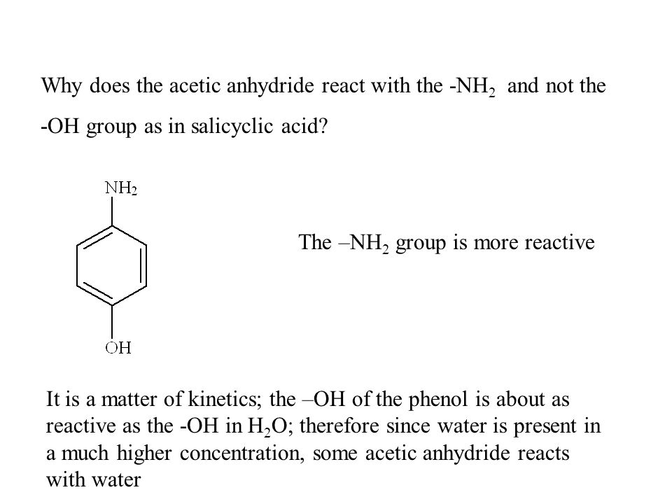 Why does the acetic anhydride react with the -NH2 and not the