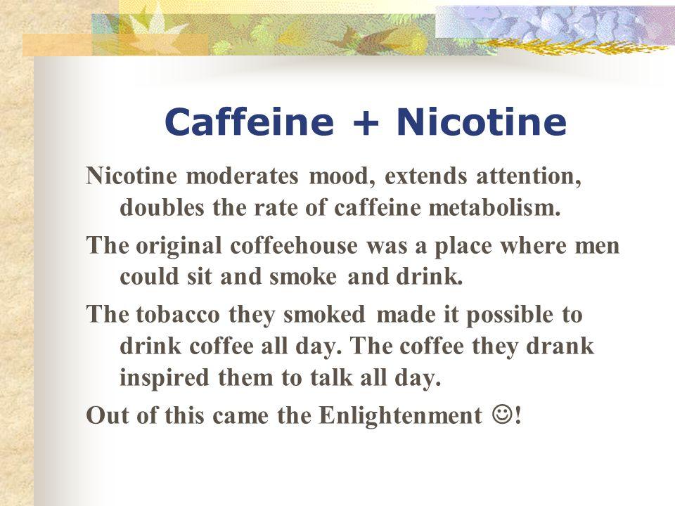 Caffeine + Nicotine