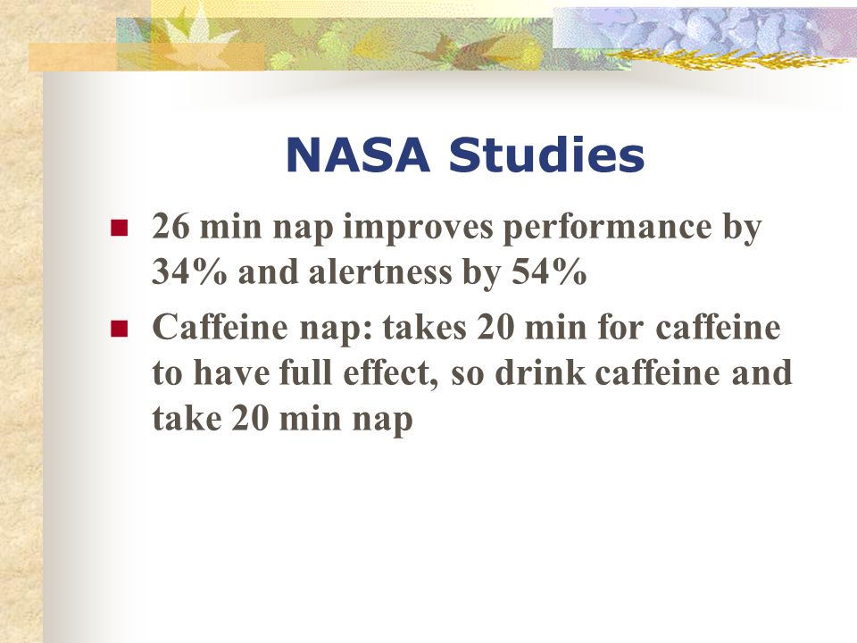 NASA Studies 26 min nap improves performance by 34% and alertness by 54%